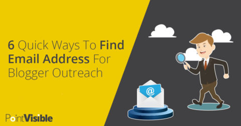 6 Quick Ways To Find Email Address For Blogger Outreach