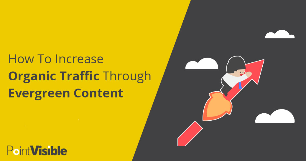 Increase organic traffic with evergreen content