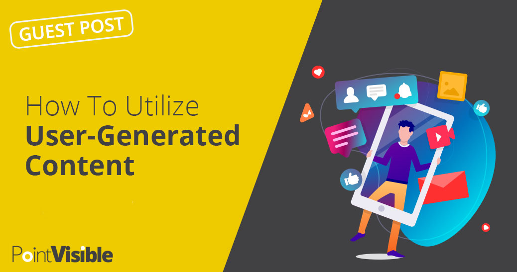 How to utilize user-generated content