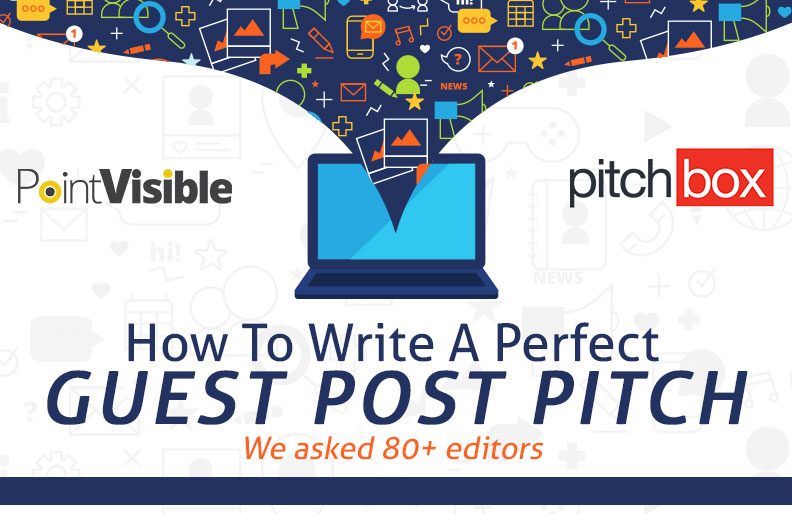 How To Write A Perfect Guest Post Pitch (We Asked 84 Editors)