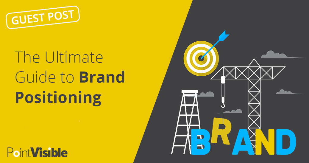 Ultimate brand positioning guide