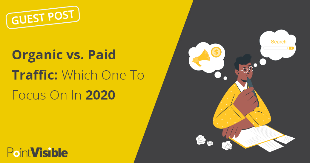 Organic vs. Paid Traffic: Which One To Focus On In 2020